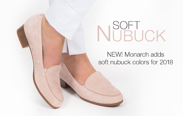 Soft Nubuck. NEW! Monarch adds soft nubuck colors for 2018